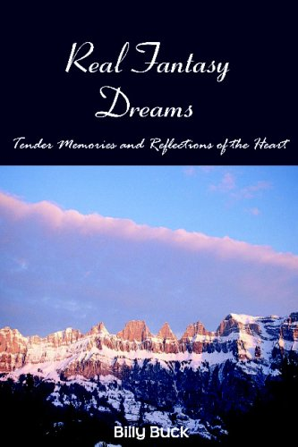 9781440423406: Real Fantasy Dreams: Tender Memories And Reflections Of The Heart