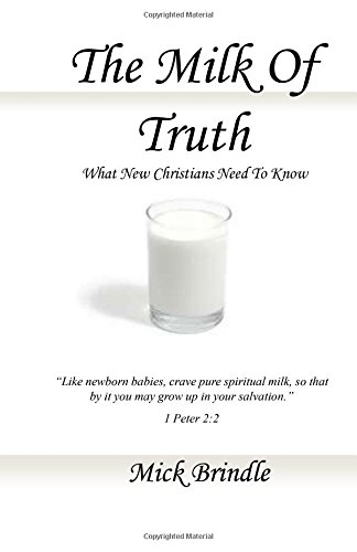 9781440424489: The Milk Of Truth: What New Christians Need To Know