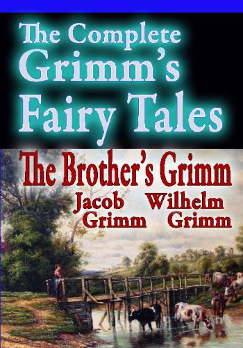 The Complete Grimm's Fairy Tales: Grimm, Wilhelm; Grimm,