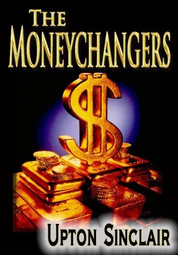 The Moneychangers: Upton Sinclair