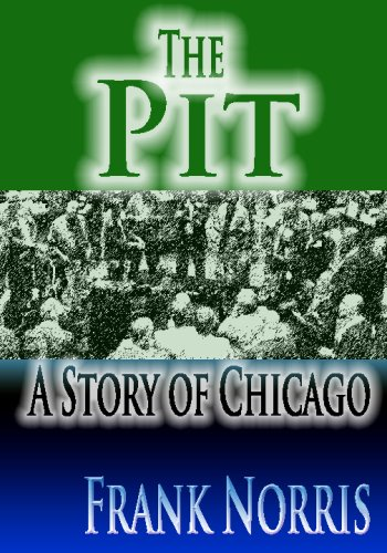 9781440425509: The Pit : A Story Of Chicago