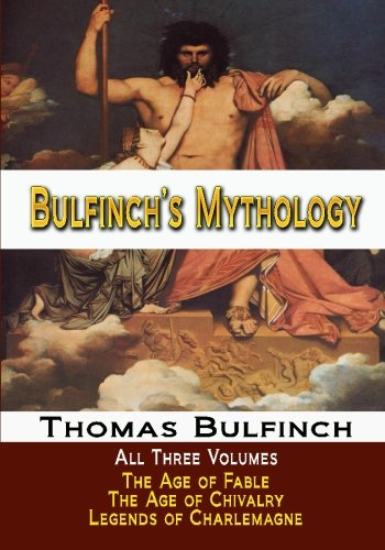 9781440426308: Bulfinch's Mythology - All Three Volumes - The Age of Fable, The Age of Chivalry, and Legends of Charlemagne