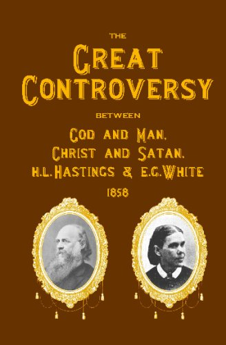 The Great Controversy Between God and Man,: Hastings, H. L.