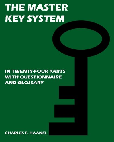 The Master Key System: In Twenty Four: Charles F. Haanel