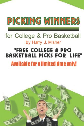 9781440430411: Picking Winners For College & Pro Basketball: Receive My Very Own College & Pro Basketball Picks For Life, Plus Much More. Limited Time Only!