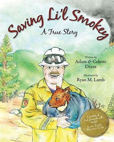Saving Li'l Smokey: A True Story: Deem, Adam; Deem, Celeste