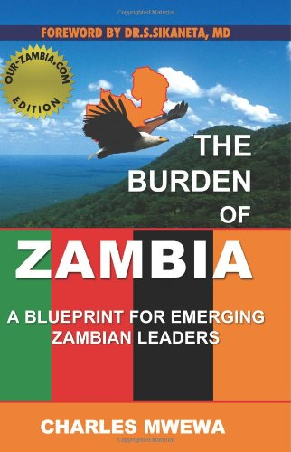 9781440434426: The Burden Of Zambia: A Blueprint For Emerging Zambian Leaders