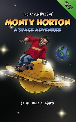 The Adventures Of Monty Horton: #1: Mary A. Ashun