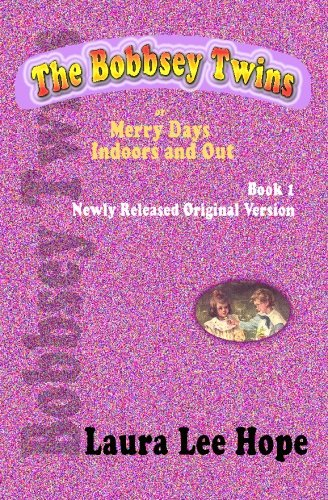9781440438318: The Bobbsey Twins, or Merry Days Indoors and Out, Book 1, Newly Released Original Version