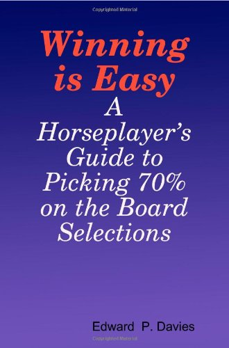 9781440439537: Winning Is Easy: A Horseplayer's Guide To Picking 70% On The Board Selections