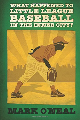 9781440439735: What Happened To Little League Baseball In The Inner City?