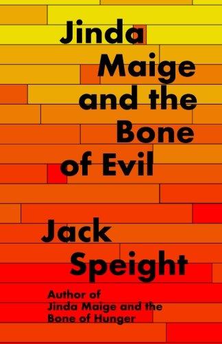 Jinda Maige And The Bone Of Evil: Speight, Jack