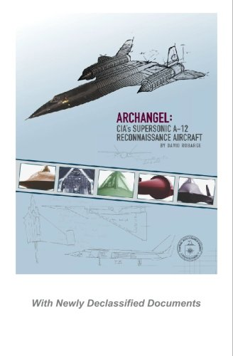 9781440440151: Archangel: CIA's Supersonic A-12 Reconnaissance Aircraft: With Newly Declassified Documents