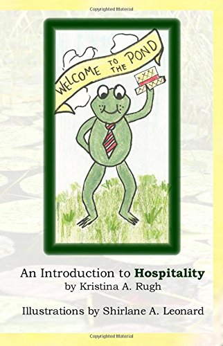 Welcome To The Pond: An Introduction To Hospitality: Kristina A. Rugh