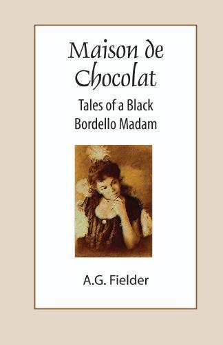 9781440441233: Maison De Chocolat: Tales Of A Black Bordello Madam (Volume 1)