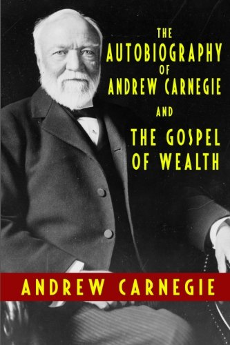 9781440442469: The Autobiography of Andrew Carnegie and The Gospel of Wealth