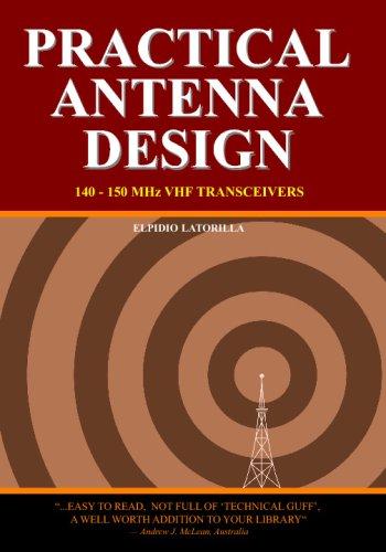 Practical Antenna Design: 140-150 Mhz Vhf Transceivers: Elpidio Latorilla