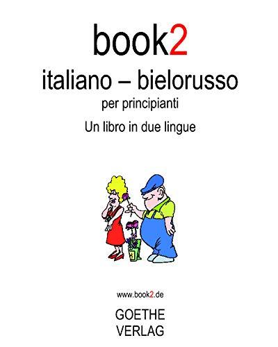 9781440444999: Book2 Italiano - Bielorusso Per Principianti: Un Libro In 2 Lingue (Italian and Byelorussian Edition)