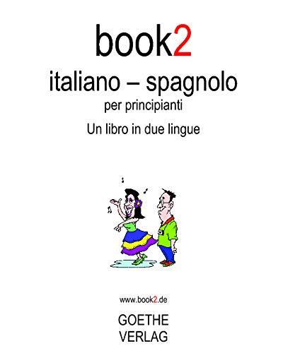 9781440446078: Book2 Italiano - Spagnolo Per Principianti: Un Libro In 2 Lingue (Italian Edition)