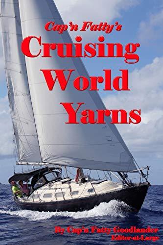 Cruising World Yarns: Goodlander, Cap'N Fatty