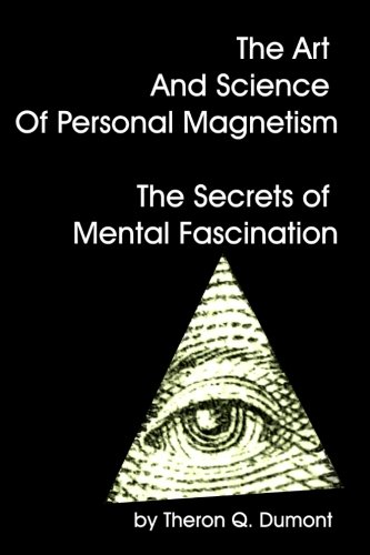 9781440447969: The Art And Science Of Personal Magnetism The Secrets Of Mental Fascination