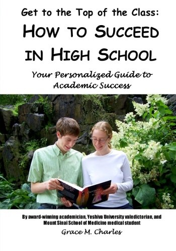 9781440448638: Get to the Top of the Class: How to Succeed in High School: Your Personalized Guide to Academic Success