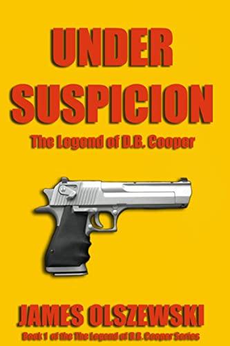 9781440450358: Under Suspicion: The Legend Of D.B. Cooper