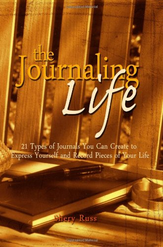 9781440452734: The Journaling Life: 21 Types Of Journals You Can Create To Express Yourself And Record Pieces Of Your Life