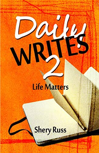 Daily Writes 2: Life Matters: Russ, Shery