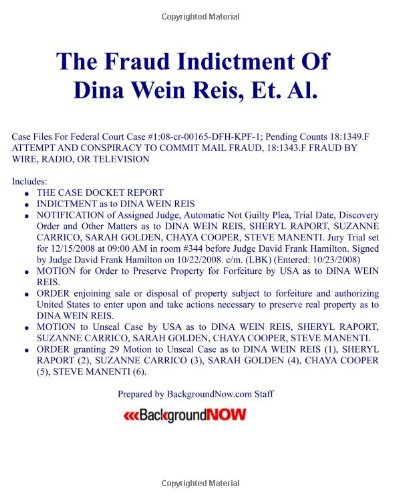 The Fraud Indictment Of Dina Wein Reis,: BackgroundNow .com Staff