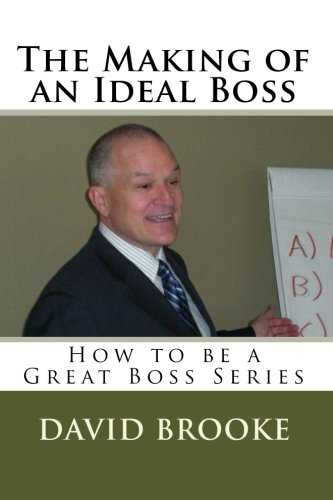 9781440456404: The Making of an Ideal Boss: How to be a Great Boss Series