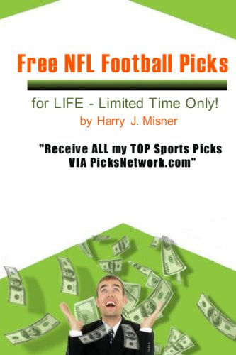 9781440459962: Free NFL Football Picks For Life - Limited Time Only!: Receive All My Top Sports Picks Via Picksnetwork.com
