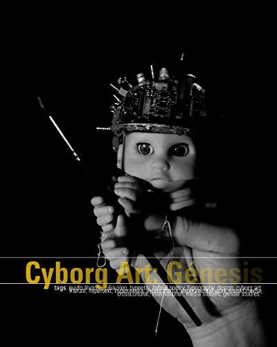 9781440460180: Cyborg Art: Génesis