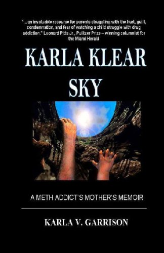 9781440462016: Karla Klear Sky: A Meth Addict's Mother's Memoir