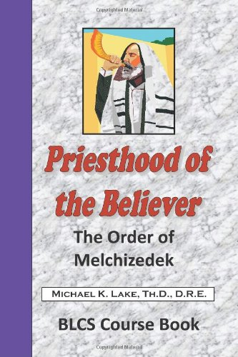 9781440462894: Priesthood Of The Believer: The Order Of Melchisedec