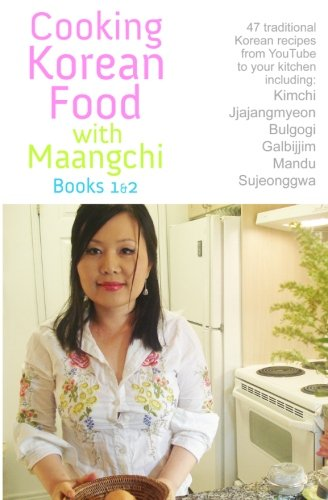 9781440466595: Cooking Korean Food With Maangchi - Books 1&2: From Youtube To Your Kitchen
