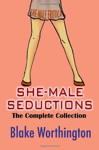 9781440467837: She-Male Seductions: The Complete Collection: She-Male Erotica