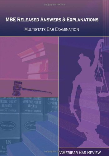 MBE Released Answers & Explanations, Multistate Bar: Ameribar