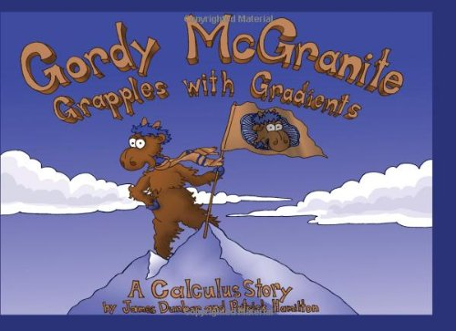 9781440469961: Gordy McGranite Grapples With Gradients: A Calculus Story