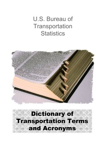 Dictionary Of Transportation Terms And Acronyms: Compiled By The U.S. Bureau Of Transportation ...