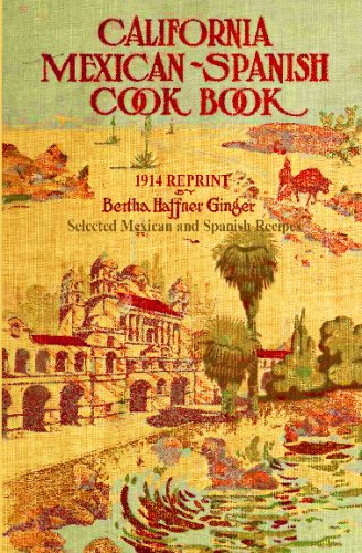 9781440473258: California Mexican-Spanish Cookbook 1914 Reprint: Selected Mexican And Spanish Recipes
