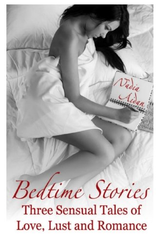 9781440473296: Bedtime Stories: Three Sensual Tales of Love, Lust and Romance