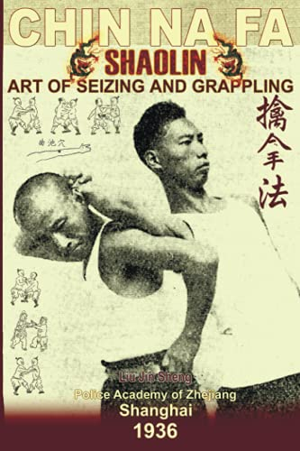 9781440474248: Shaolin Chin Na Fa: Art of Seizing and Grappling. Instructor's Manual for Police Academy of Zhejiang Province (Shanghai, 1936)