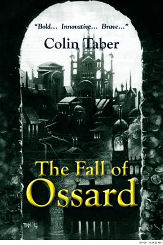 The Fall Of Ossard (The Ossard Trilogy): Colin Taber
