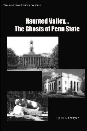9781440475122: Haunted Valley... The Ghosts Of Penn State: Ghost Stories And Haunted Tales Of Penn State