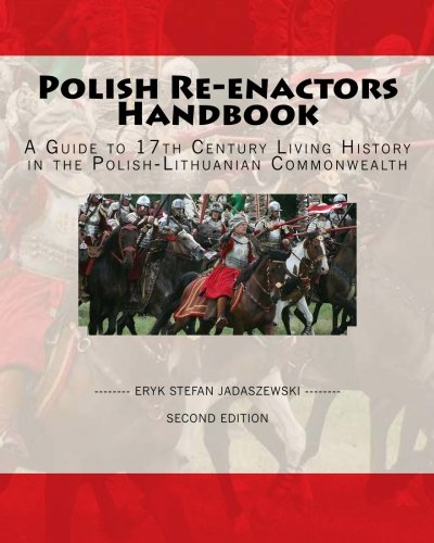 9781440475511: Polish Re-Enactors Handbook: A Guide To 17Th Century Living History In The Polish-Lithuanian Commonwealth