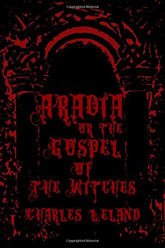 9781440475535: Aradia - Or The Gospel Of The Witches: Cool Collector's Edition - Printed In Modern Gothic Fonts