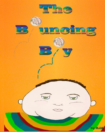 9781440475603: The Bouncing Boy: A Modern Day Fairy Tale For Kids 1-100 Years Old