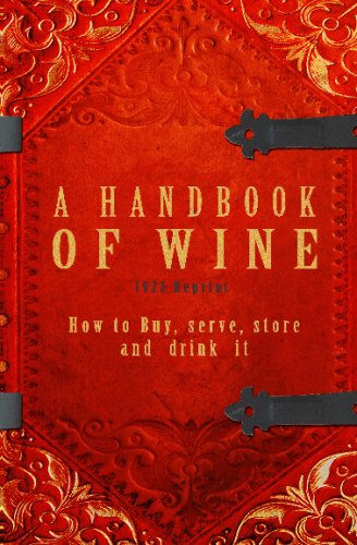 9781440477133: A Handbook Of Wine 1922 Reprint: How To Buy, Serve, Store And Drink It