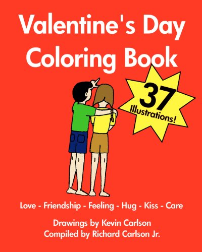 Valentine's Day Coloring Book - Love-Friendship-Feeling-Hug-Kiss-Care: Kevin Carlson